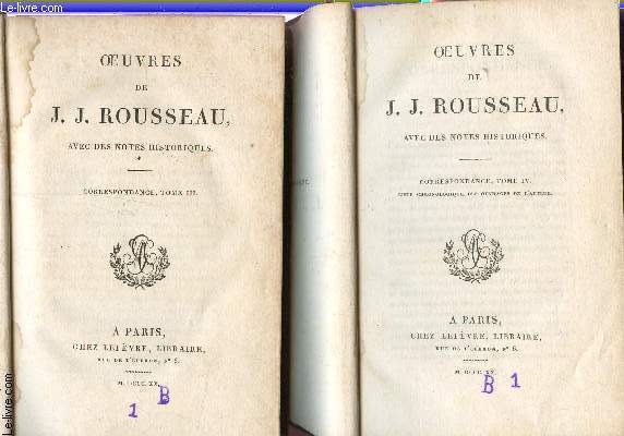OEUVRES DE J.J. ROUSSEAU - EN 2 VOLUMES : TOMES XIX ET XX   / CORRESPONDANCE (TOMES III ET IV) - (AVEC DES NOTES HISTORIQUES).