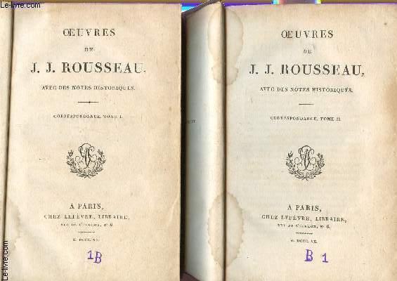 OEUVRES DE J.J. ROUSSEAU - EN 2 VOLUMES : TOMES XVII ET XVIII   / CORRESPONDANCE (TOMES I ET II ) - (AVEC DES NOTES HISTORIQUES).
