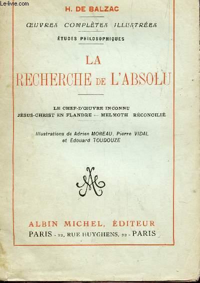 LA RECHERCHE DE L'ABSOLU / LE CHEF D'OEUVRE INCONNU - JESUS CHRIST EN FLANDRE - MELMOTH RECONCILIE / COLLECTION