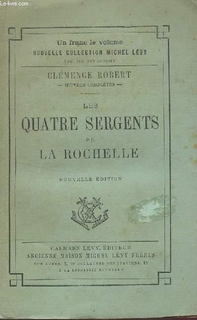 LES QUATRE SERGENTS DE LA ROCHELLE / COLLECTION OEUVRES COMPLETES.