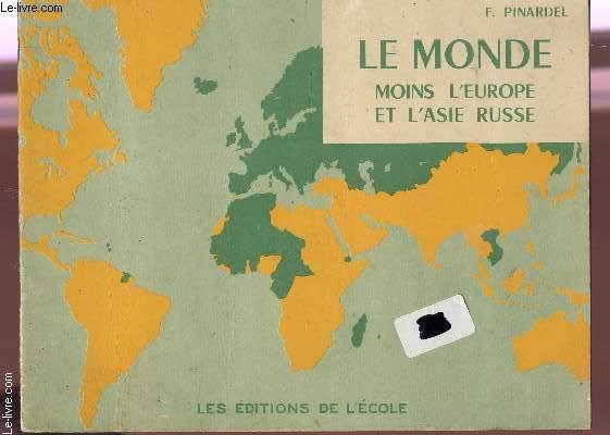 LE MONDE MOINS L'EUROPE ET L'ASIE RUSSE.