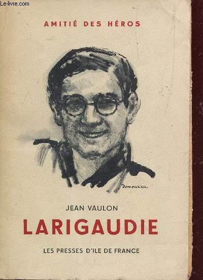 LARIGAUDIE - ROUTIER DE LEGENDE/ AMITIE DES HEROS.