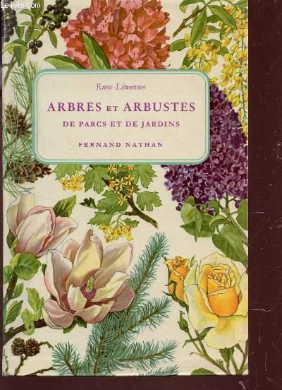 ARBRES ET ARBUSTRES DE PARCS ET DE JARDINS - 128 PLANCHES EN COULEURS.