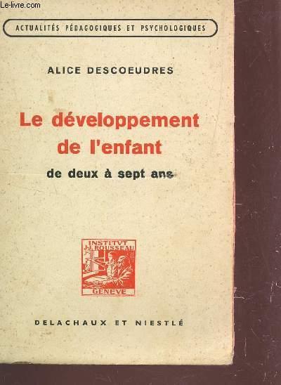 LE DEVELOPPEMENT DE L'ENFANT - DE DEUX A SEPT ANS / RECHERCHES DE PSYCHOLOGIE EXPERIMENTALE / COLLECTION