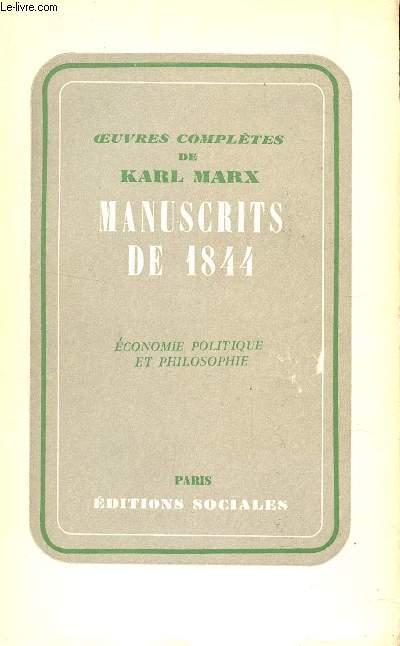 MANUSCRITS DE 1844 - ECONOMIE POLITIQUE ET PHILOSOPHIE  / OEUVRES COMPLETES DE KARL MARX.