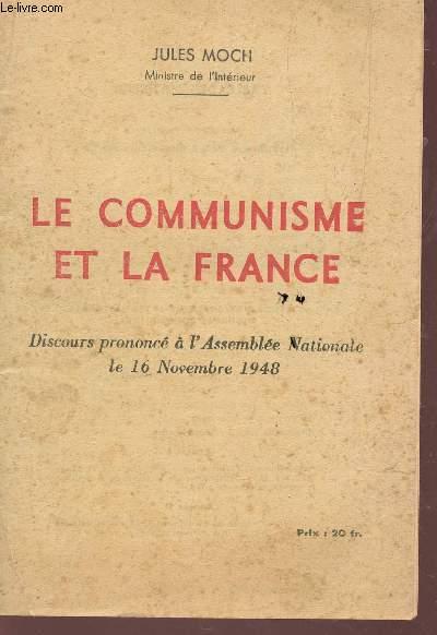 LE COMMUNISME ET LA FRANCE - DISCOURS PRONONCE A L'ASSEMBLEE NATIONALE LE 16 NOVEMBRE 1948.