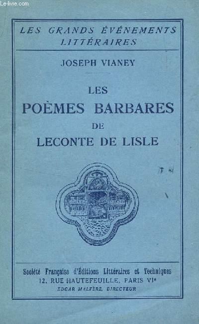 LES POEMES BARBARES DE LECONTE DE LISLE / COLLECTION LES GRANDSEVENEMENTS LITTERAIRES.
