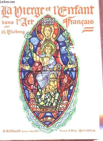LA VIERGE ET L'ENFANT DANS L'ART FRANCAIS / TOME I.