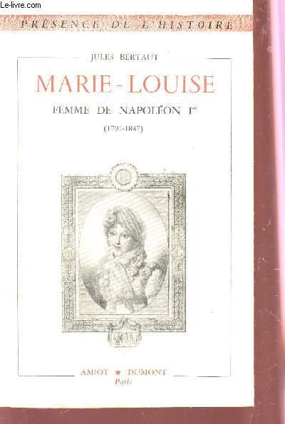 MARIE LOUISE, FEMME DE NAPOLEON Ier (1791-1847).