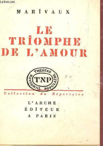 LE TRIOMPHE DE L'AMOUR - COLLECTION DE REPERTOIRE.