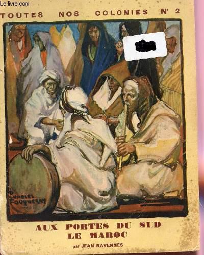 AUX PORTES DU SUD - LE MAROC / COLLECTION