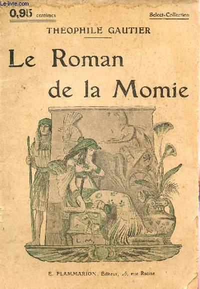 LE ROMAN DE LA MOMIE / SELECT COLLECTION.