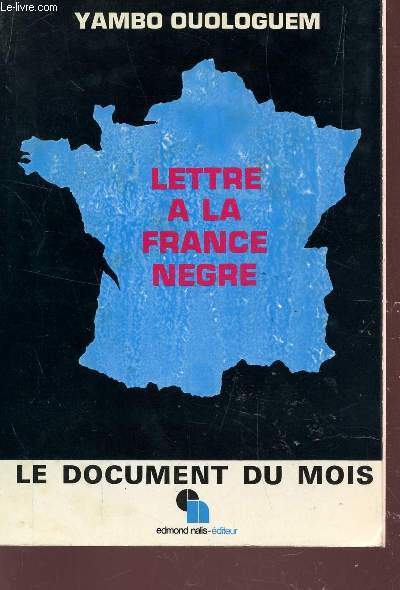 LETTRE A LA FRANCE NEGRE / LE DOCUMENT DU MOIS.