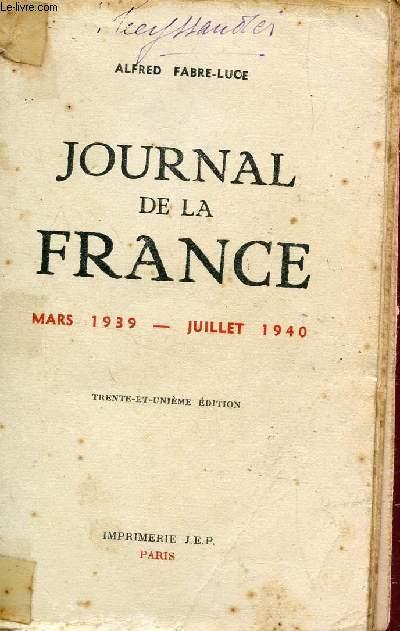 JOURNAL DE LA FRANCE - MARS 1939-JUILLET 1940 / 31e EDITION.