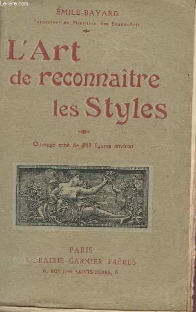 L'ART DE RECONNAITRE LES STYLES - OUVRAGE ORN2 DE 280 FUGIRES ENVIRON.