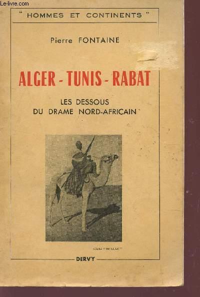 ALGER - TUNIS - RABAT - LES DESSOUS DU DRAME NORD AFRICAIN / COLLECTION