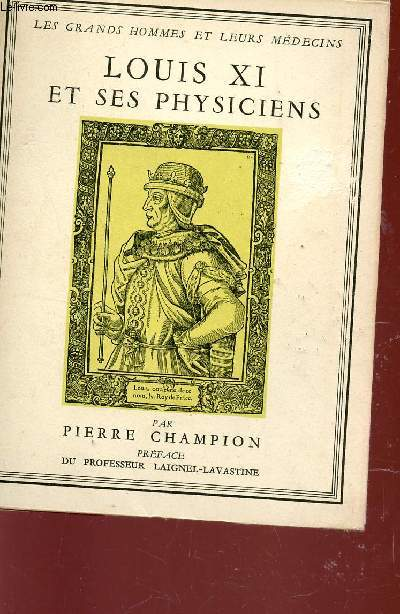 LOUIS XI ET SES PHYSICIENS  / COLLECTION
