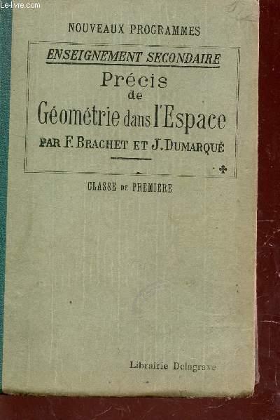 PRECIS DE GEOMETRIE DANS L'ESPACE / A L'USAGE DE L'ENSEIGNEMENT SECONDAIRE 5CLASSE DE PREMIERE) / NOUVEAUX PROGRAMMES.