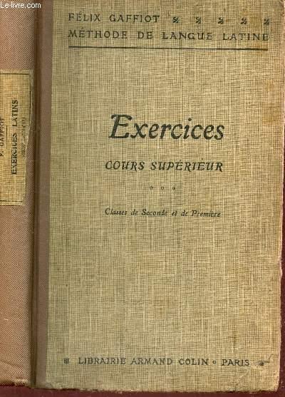 EXERCICES - COURS SUPERIEUR - CLASSES DE SECONDE ET PREMIERE / METHODE DE LANGUE LATINE.