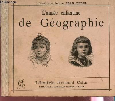 L'ANNEE ENFANTINE DE GEOGRAPHIE - COLLECTION ENFANTINE JEAN BEDEL.