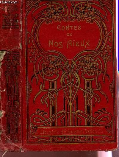 LES CONTES DE NOS AÏEUX  (D'APRES LES FABLIAUX) / COLLECTION PICARD - BIBLIOTHEUQE D'EDUCATION RECREATIVE / SIXIEME EDITION.