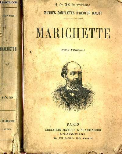 MARICHETTE - EN 2 VOLUMES : TOME PREMIER + TOME SECOND/ COLLECTION OEUVRES COMPLETE D'HECTOR MALOT.