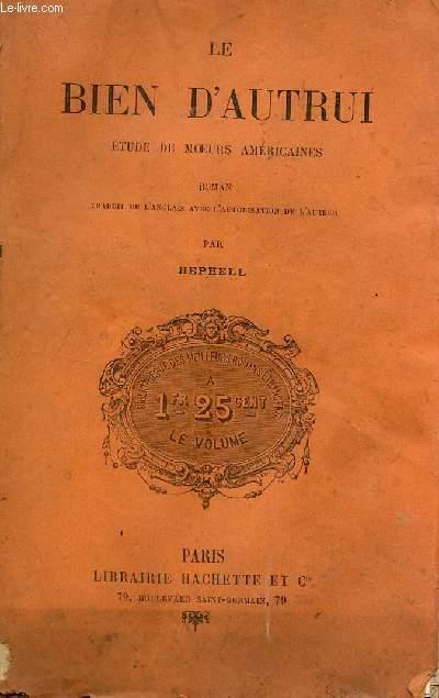 LE BIEN D'AUTRUI - ETUDE DE MOEURS AMERICIANES.