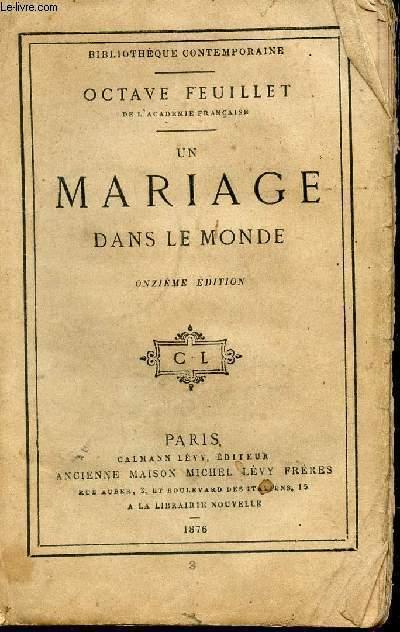 UN MARIAGE DANS LE MONDE / BIBLIOTHEQUE CONTEMPORAINE / ONZIEME EDITION.