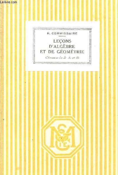 LECONS D'ALGEBRE ET DE GEOMETRIE - CLASSES DE 3e A ET B / PROGRAMMES DE 1931 / CINQUIEME EDITION.