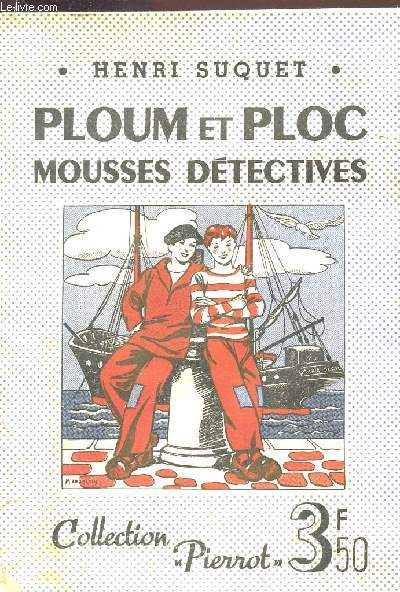 PLOUM ET PLOC, MOUSSES DETECTIVES / COLLECTION PIERROT - N°7.