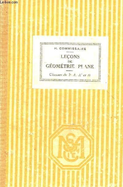 LECONS DE GEOMETRIE PLANE - CLASSES DE 2e A, A' ET B - PROGRAMMES DE 1931 / AVEC 639 PROBLEMES ET EXERCICES, UN FORMULAIRE ET DES TABLES DE LOGARITHMES.