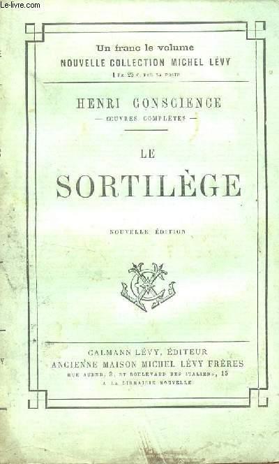 LE SORTILEGE - RECIT DU MYEN AGE /  NOUVELLE COLLECTION MICHEL LEVY.