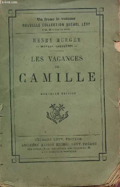 LES VACANCES DE CAMILLE / NOUVELLE COLLECTION MICHEL LEVY / NOUVELLE EDITION.