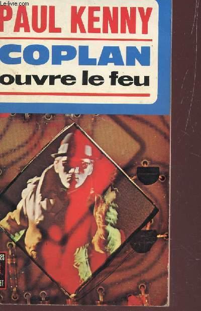 COPLAN OUVRE LE FEU - ROMAN D'ESPIONNAGE.