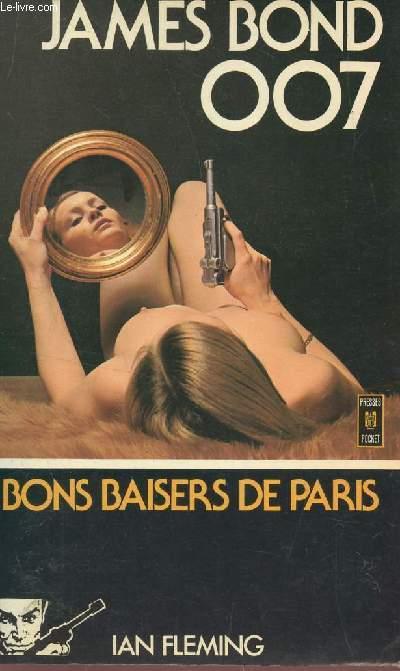 JAMES BOND 007 - BONS BAISERS DE PARIS.