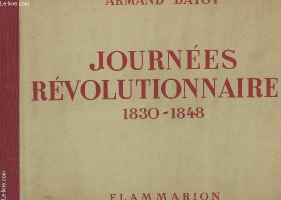 JOURNEES REVOLUTIONNAIRES - 1830-1848.