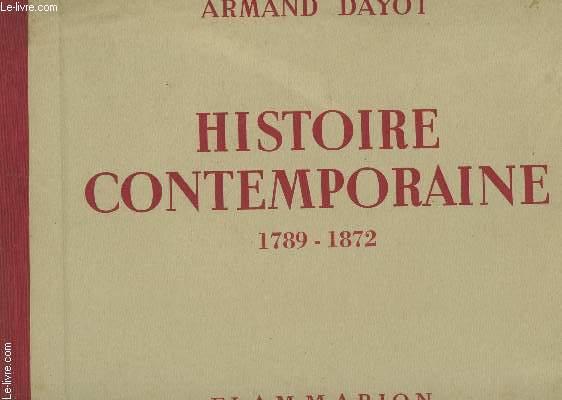 HISTOIRE CONTEMPORAINE - 1789-1872.