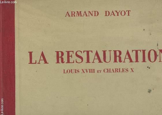 LA RESTAURATION - LOUIS XVIII ET CHARLES X - D'APRES L'IMAGE DU TEMPS.