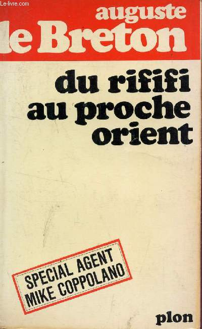 DU RIFIFI AU PROCHE ORIENT - SPECIAL AGENT MIKE COPPOLANO.