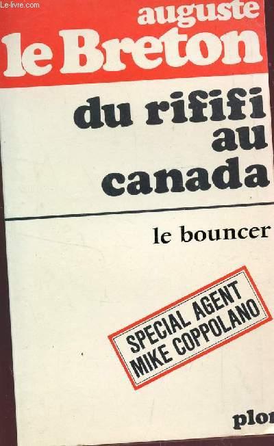 DU RIFIFI AU CANADA    - SPECIAL AGENT MIKE COPPOLANO.