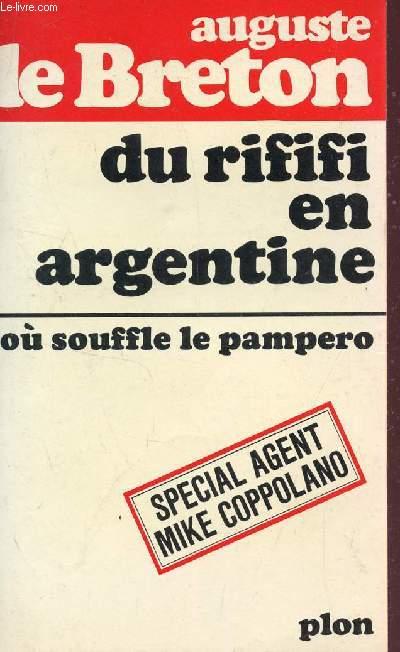 DU RIFIFI EN ARGENTINE   - SPECIAL AGENT MIKE COPPOLANO.