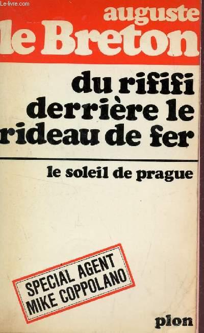 DU RIFIFI DERRIERE LE RIDEAU DE FER - LE SOLEIL DE PRAGUE   - SPECIAL AGENT MIKE COPPOLANO.