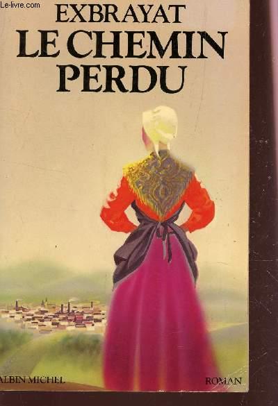 LES BONHEURS COURTS - TOME II : LE CHEMIN PERDU.