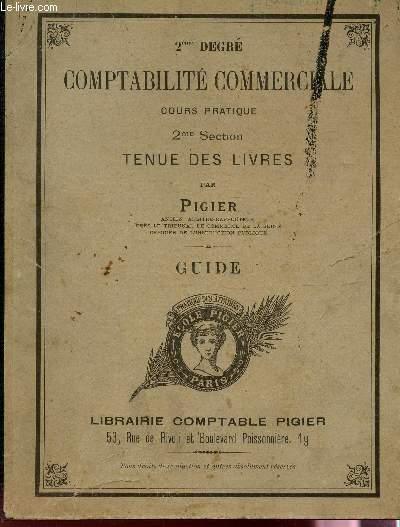 COMPTABILITE COMMERCIALE - COURS PRATIQUE - 2e SECTION - TENUE DES LIVRES / GUIDE.