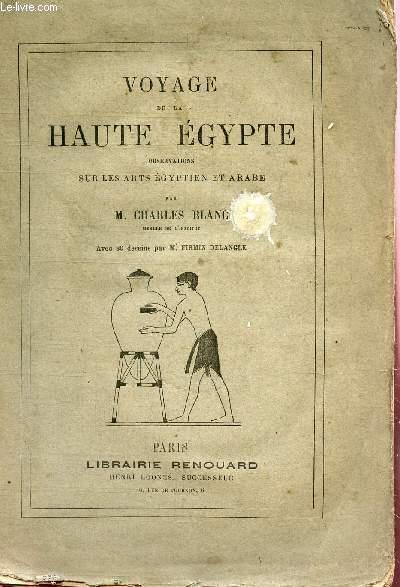 VOYAGE DE LA HAUTE EGYPTE - OBSERVATIONS SUR LES ARTS AGYPTIEN ET ARABE.