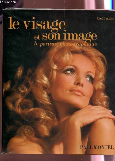 LE VISAGE ET SON IMAGE - LE PORTRAIT PHOTOGRAPHIQUE.