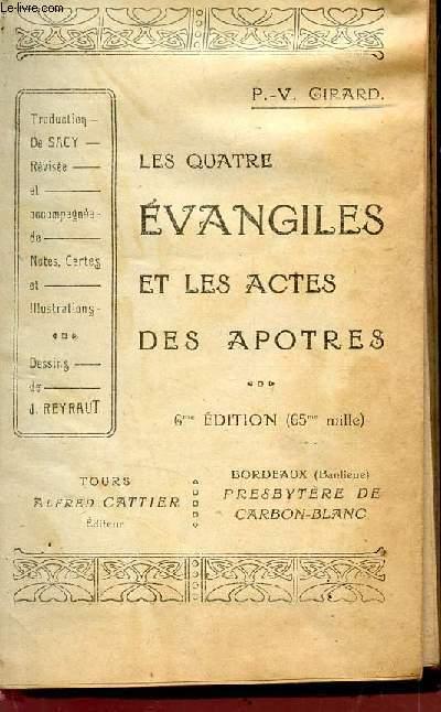 LES QUATRE EVANGILES ET LES ACTES DES APOTRES / 6e EDITION.