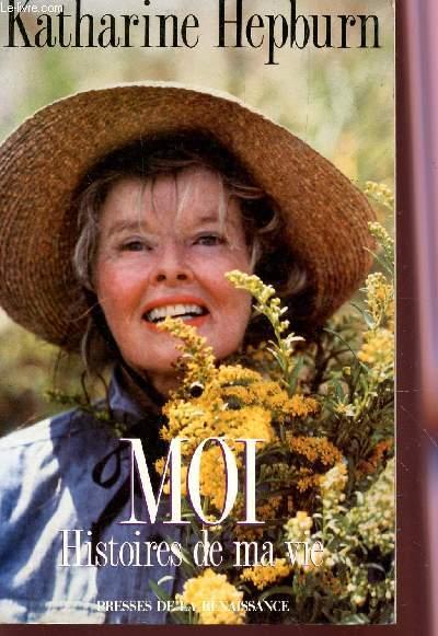 MOI - HISTOIRES DE MA VIE.