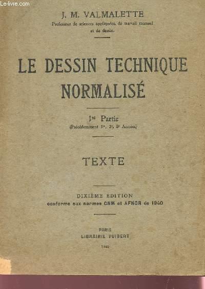 LE DESSIN TECHNIQUE NORMALISE / 1ere PARTIE - TEXTE.