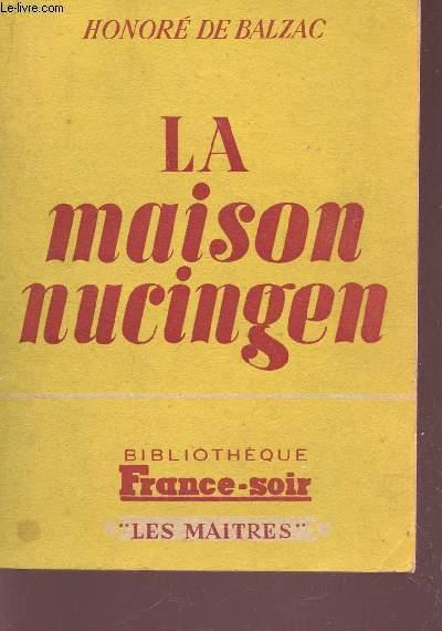 LA MAISON NUCINGEN /